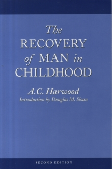 The Recovery of Man in Childhood : A Study of the Educational Work of Rudolf Steiner, Paperback Book