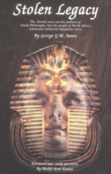 Stolen Legacy : Greek Philosophy is Stolen Egyptian Philosophy, Paperback Book