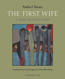The First Wife : A Tale of Polygamy, Paperback Book