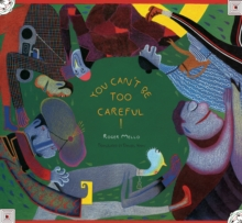 You Can't Be Too Careful!, Hardback Book