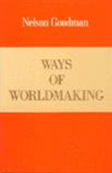 Ways of Worldmaking, Paperback Book