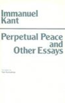 Perpetual Peace and Other Essays : A Philosophical Essay, Paperback Book
