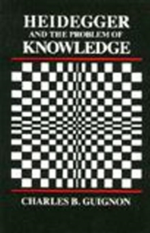 Heidegger and the Problem of Knowledge, Paperback / softback Book