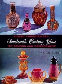 Nineteenth Century Glass : Its Genesis and Development, Paperback Book