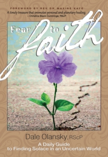 Fear to Faith : A Daily Guide to Finding Solace in an Uncertain World, Paperback / softback Book