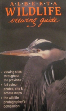 Alberta Wildlife Viewing Guide, Hardback Book