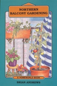 Northern Balcony Gardening, Paperback Book