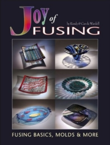 Joy of Fusing : Fusing Basics, Molds & More, Paperback Book
