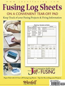 Fusing Log Sheets : 25 Pre-Printed Sheets on a Convenient Tear-off Pad, Paperback Book
