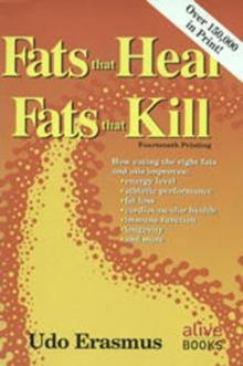 Fats That Heal, Fats That Kill, Paperback Book