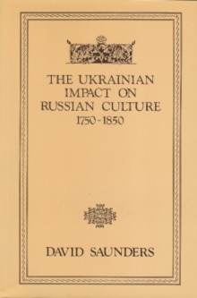 The Ukrainian Impact on Russian Culture 1750-1850, Paperback Book