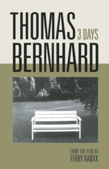Thomas Bernhard: 3 Days, Hardback Book
