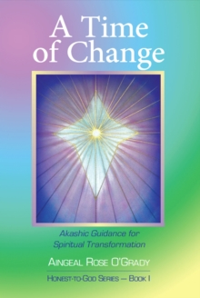 A Time of Change : Akashic Guidance for Spiritual Transformation, EPUB eBook