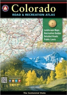 Benchmark Colorado Road & Recreation Atlas, 4th Edition : State Recreation Atlases, Paperback Book