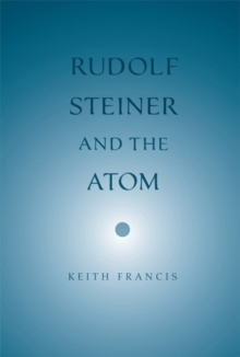 Rudolf Steiner and the Atom, Paperback / softback Book