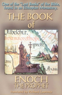 Book of Enoch the Prophet : One of the 'Lost Books of the Bible' Found in an Ethiopian Monastery, Paperback Book