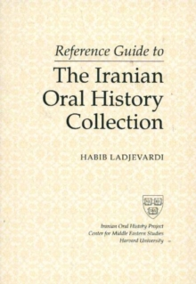 Reference Guide to the Iranian Oral History Collection, Paperback Book