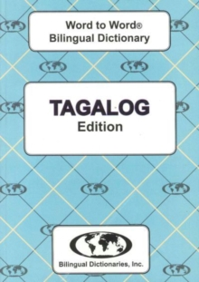 English-Tagalog & Tagalog-English Word-to-Word Dictionary, Paperback / softback Book