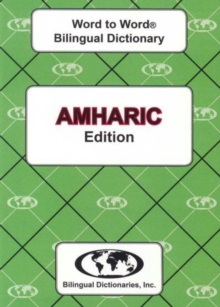 English-Amharic & Amharic-English Word-to-Word Dictionary, Paperback / softback Book