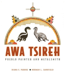 Awa Tsireh : Pueblo Painter and Metalsmith, Paperback / softback Book
