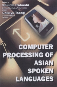Computer Processing of Asian Spoken Languages, Paperback Book
