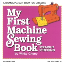 My First Machine Sewing Book : Straight Stitching, Paperback Book