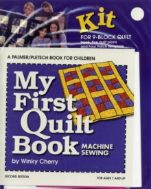My First Quilt Book : Machine Sewing, Paperback Book