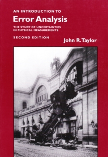 Introduction to Error Analysis, second edition : The study of uncertainties in physical measurements, Paperback Book