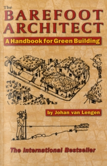 The Barefoot Architect : A Handbook for Green Building, Paperback Book