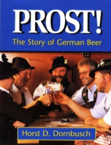 Prost! : The Story of German Beer, Paperback / softback Book