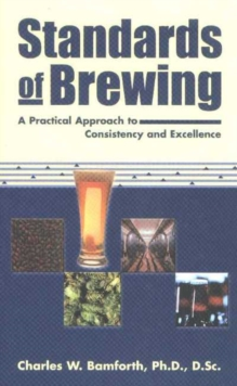 Standards of Brewing : A Practical Approach to Consistency & Excellence, Paperback / softback Book