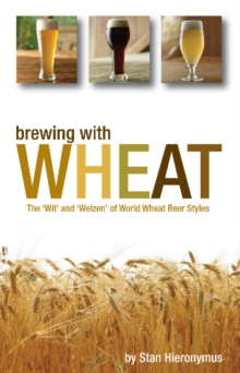 Brewing with Wheat, Paperback / softback Book