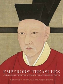 Emperors' Treasures : Chinese Art from the National Palace Museum, Taipei, Paperback Book
