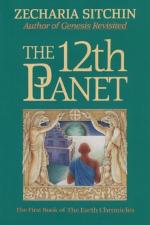 Twelfth Planet : The First Book of the Earth Chronicles, Hardback Book