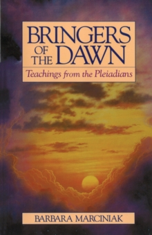 Bringers of the Dawn : Teachings from the Pleiadians, Paperback Book