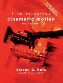 Film Directing Cinematic Motion : A Workshop for Staging Scenes, Paperback / softback Book