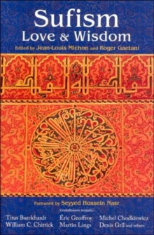Sufism : Love and Wisdom, Paperback Book