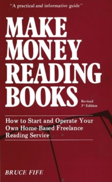 Make Money Reading Books, 3rd Edition : How to Start & Operate Your Own Home-Based Freelance Reading Service, Paperback / softback Book