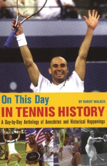 On This Day In Tennis History, Paperback / softback Book