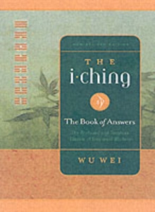 The I Ching : The Profound and Timeless Classic of Universal Wisdom, Paperback Book