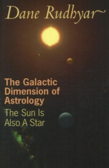 Galactic Dimension of Astrology : The Sun in Also a Star, Paperback Book