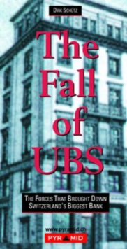 The Fall of UBS : The Reasons Behind the Decline of Union Bank of Switzerland, EPUB eBook