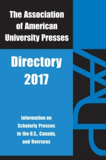 Aaup Directory 2017 : Association of American University Presses 2017, Paperback Book