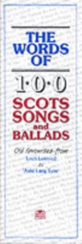 The Words of 100 Scottish Songs and Ballads, Paperback Book