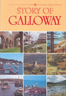 The Story of Galloway, Paperback Book