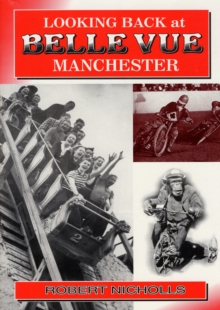 Looking Back at Belle Vue, Manchester, Paperback Book