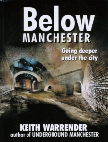 Below Manchester : Going Deeper Under the City, Paperback Book