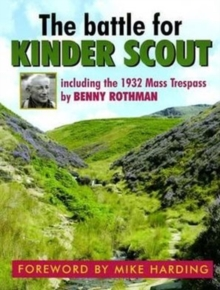 The Battle for Kinder Scout : Including the 1932 Mass Trespass, Paperback Book