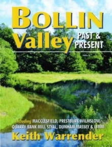Bollin Valley Past and Present, Paperback Book
