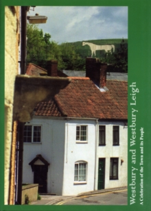 Westbury & Westbury Leigh : A Celebration of the Town and Its People, Hardback Book